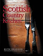 Scottish Country Kitchen by Ruth Shannon