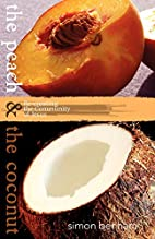 The Peach and the Coconut by Simon Benham