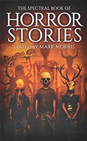 The Spectral Book of Horror Stories by…