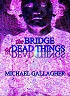 The Bridge of Dead Things (The Lizzie…