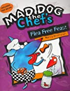 Flea Free Feast (Mad Dog the Chef's) by…