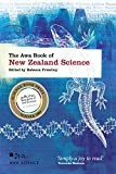 The Awa book of New Zealand science / edited by Rebecca Priestley