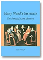 Mary Ward's Institute: The struggle for…