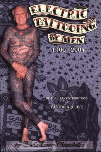 Electric Tattooing by Men, 1900-2004, Chinchilla, Madame