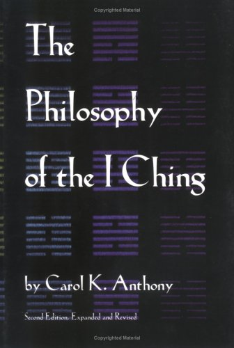The Philosophy of the I Ching, Carol K. Anthony