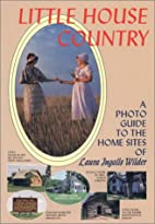 Little House Country: A Photo Guide to the…