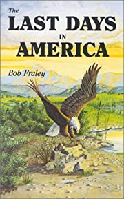 The Last Days in America af Bob Fraley