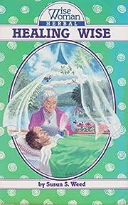 Healing Wise (4) (Wise Woman Herbal) –…