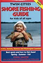 Twin Cities Shore Fishing Guide East by…
