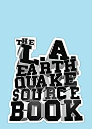 The L.A. Earthquake Sourcebook por Judith…