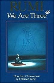 Rumi: We Are Three : New Rumi Poems de…