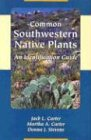 Common Southwestern Native Plants: An…