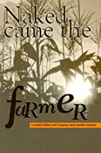 Naked Came the Farmer: A Round-Robin Rural…