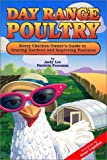 Day Range Poultry: Every Chicken Owner's Guide to Grazing Gardens and Improving Pastures, Lee, Andy; Foreman, Patricia