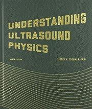 Understanding Ultrasound Physics –…