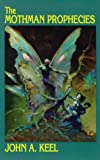 The Mothman prophecies / by John A. Keel