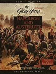 Napoleon and Austerlitz: The Glory Years…