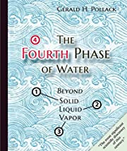 The Fourth Phase of Water: Beyond Solid,…