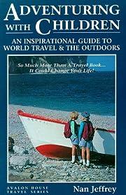 Adventuring With Children: An Inspirational…