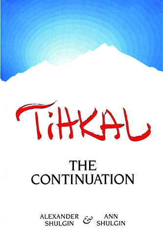 Tihkal: A Continuation, Alexander Shulgin; Ann Shulgin