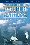 The myth of the robber barons : a new look at the rise of big business in America / Burton W. Folsom, Jr. ; foreword by Forrest McDonald