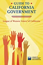 Guide to California Government by League of…