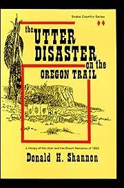 The Utter Disaster on the Oregon Trail de…