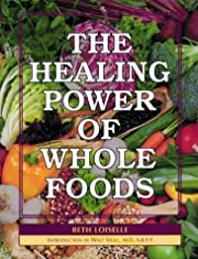 The Healing Power of Whole Foods por Beth…