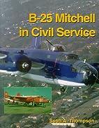 B-25 Mitchell in Civil Service by Scott A.…