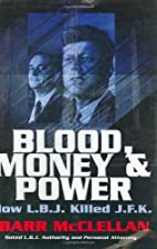 Blood, Money & Power: How L.B.J. Killed…