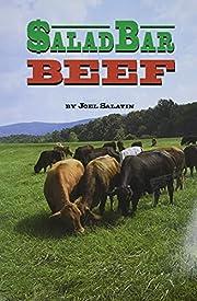 Salad Bar Beef por Joel Salatin