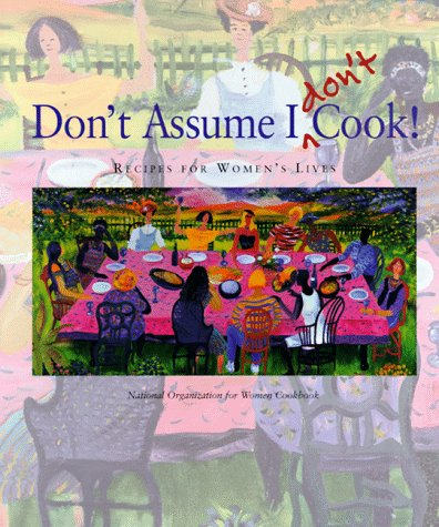 Don't Assume I Don't Cook!: Recipes for Women's Lives, Evershed, Jane