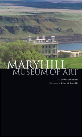 Maryhill Museum of Art, Tesner, Linda Brady; Reynolds, Robert M.