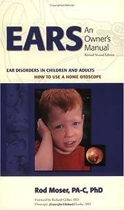Ears: An Owner's Manual de Rod Moser