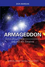 Armageddon and the 4th Timeline: A Spiritual…