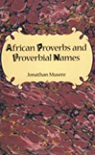 African proverbs and proverbial names by…