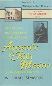 The Doctrines and Discipline of the Azusa…
