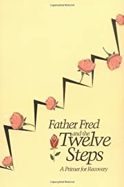 Father Fred and the twelves steps : a primer…