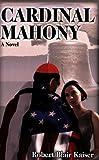 Cardinal Mahoney : a novel / Robert Blair Kaiser