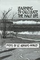 Learning To Calculate The Half Life by Liz…