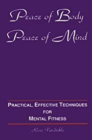 Peace of body, peace of mind: Practical,…