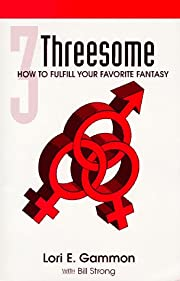 Threesome: How to Fulfill your Favorite…