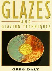 Glazes and Glazing Techniques: A Glaze…
