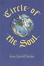 Circle of the Soul by Anne Carroll Decker