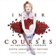 InterCourses: An Aphrodisiac Cookbook by…