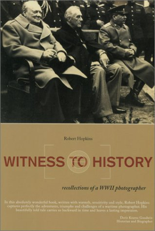 Witness to History: Recollections of a WWII Photographer, Hopkins, Robert