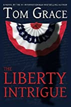The Liberty Intrigue by Tom Grace