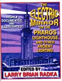 The electric mirror on the Pharos lighthouse and other ancient lighting / edited by Larry Brian Radka