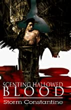 Scenting Hallowed Blood by Storm Constantine