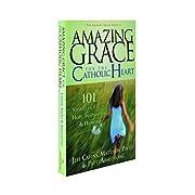 Amazing Grace for the Catholic Heart: 101…